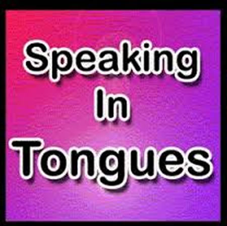 speaking in tongues (10)