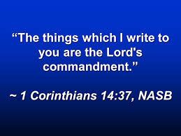 A Crucial New Testament Verse: 1 Corinthians 14:37